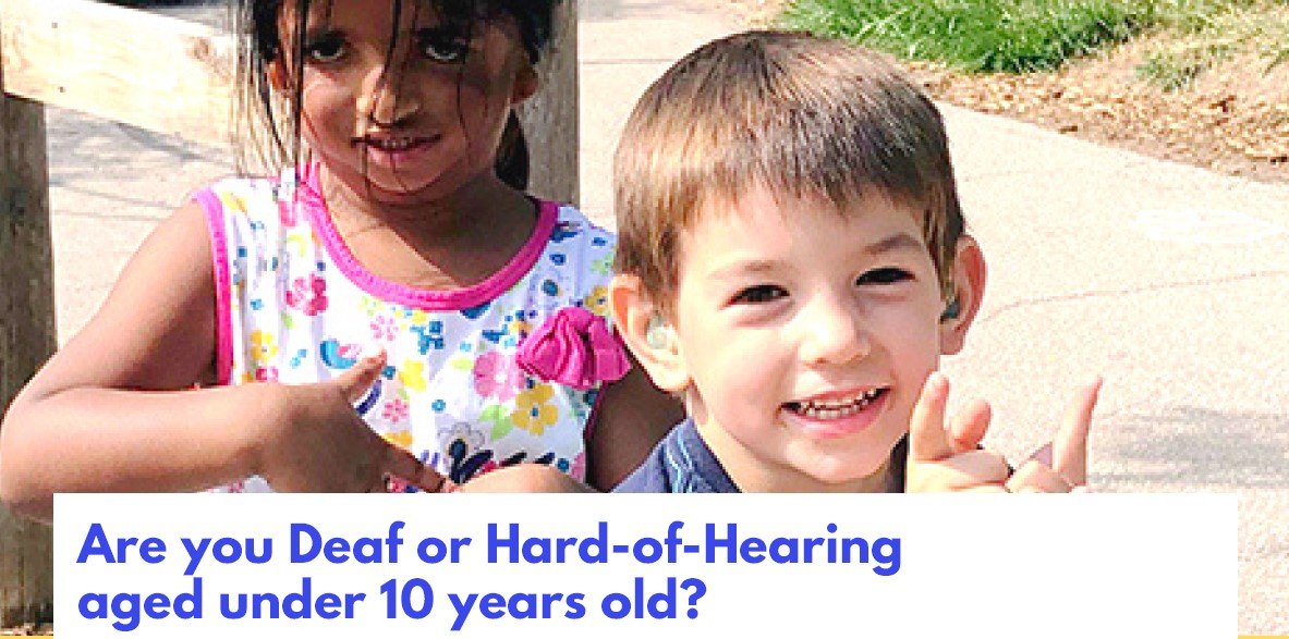 Are you Deaf or Hard-of-Hearing aged under 10 years old? (Photo of two children, boy and girl)